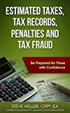 Estimated Taxes, Tax Records, Penalties and Tax Fraud: Be Prepared for These with Confidence (English Edition)