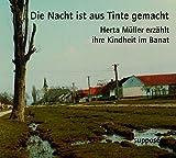 Die Nacht ist aus Tinte gemacht: Herta M?ller erz?hlt ihre Kindheit im Banat, 2 Audio-CDs