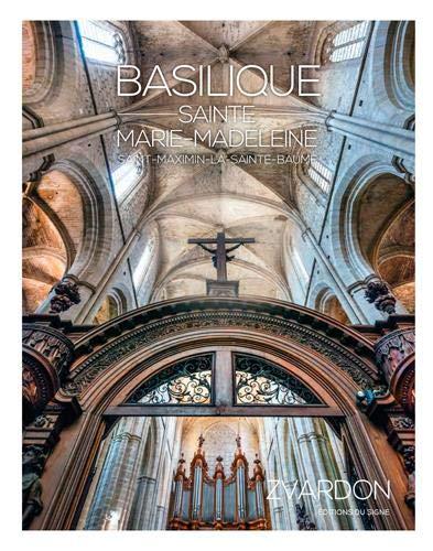 Basilique sainte Marie-Madeleine et ses secrets