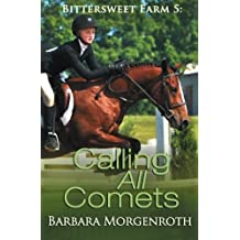 Bittersweet Farm 5: Calling All Comets (Volume 5) by Barbara Morgenroth (2014-09-24)