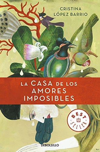 La casa de los amores imposibles (BEST SELLER) por Cristina López Barrio