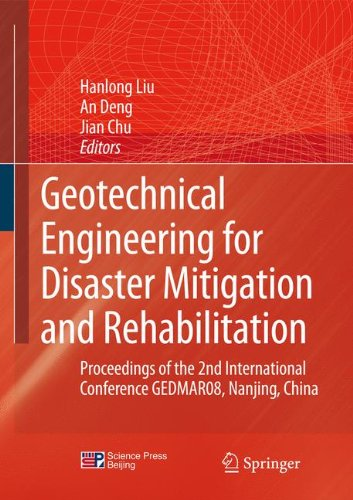 Geotechnical Engineering for Disaster Mitigation and Rehabilitation: Proceedings of the 2nd International Conference GEDMAR08, Nanjing,China