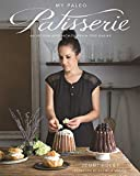 My Paleo Patisserie: An Artisan Approach to Grain Free Baking Hardcover April 7, 2015