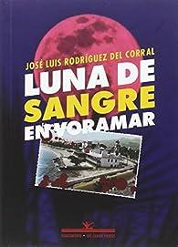 Luna de sangre en Voramar par José Luis Rodríguez del Corral
