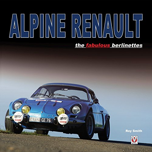 Alpine Renault: The Fabulous Berlinettes por Roy Smith
