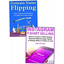 The Lazy Person's Guide to Starting an Internet Business: Making Quick Money Through Online Marketing Efforts on Domain Name Flipping and T-Shirt Selling via Instagram (English Edition)