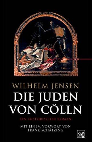 Die Juden von Cölln: Ein historischer Roman