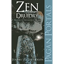 Pagan Portals - Zen Druidry: Living a Natural Life, With Full Awareness
