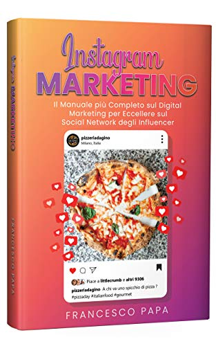 Instagram Marketing: Il Manuale più Completo