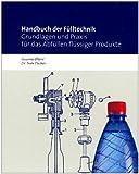 Handbuch der Fülltechnik: Grundlagen und Praxis für das Abfüllen flüssiger Produkte