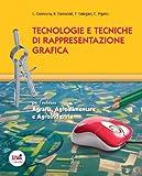 Tecnologie e tecniche di rappresentazione grafica. Con fascicolo di cartografia. Per gli Ist. tecnici agrari. Con espansione online