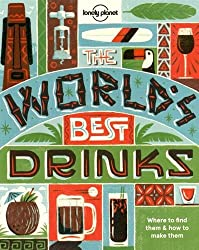 World's Best Drinks (Lonely Planet) by Lonely Planet Food (2016-03-11)