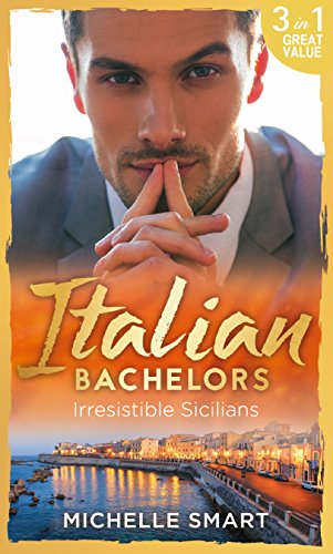italian-bachelors-irresistible-sicilians-mills-boon-mb-the-irresistible-sicilians-book-1