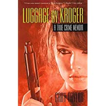 [Luggage by Kroger: A True Crime Memoir] (By: Gary Taylor) [published: December, 2008]