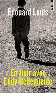 En finir avec Eddy Bellegueule par Édouard Louis
