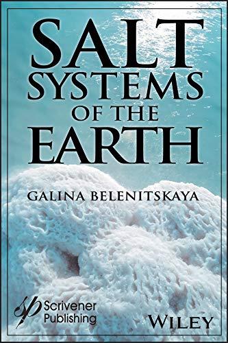 Salt Systems Of The Earth: Distribution, Tectonic And Kinematic History, Salt-naphthids Interrelations, Discharge Foci, Recycling por Galina Belenitskaya Gratis