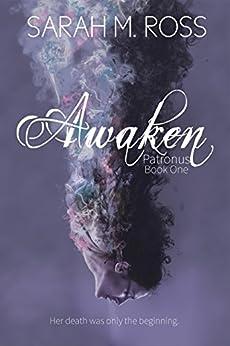 Awaken (The Patronus Series Book 1) by [Ross, Sarah M.]