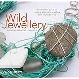 Wild Jewellery: Materials • Techniques • Inspiration