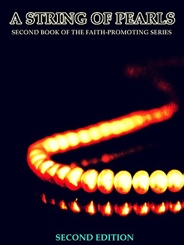 A String of Pearls: Second Book of the Faith-Promoting Series (Interesting Ebooks) (English Edition)
