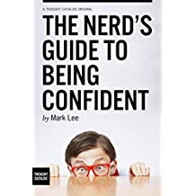 The Nerd's Guide to Being Confident (English Edition)