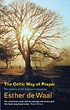 The Celtic Way of Prayer