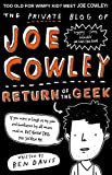 The Private Blog of Joe Cowley: Return of the Geek (Private Blog of Joe Cowley 2)