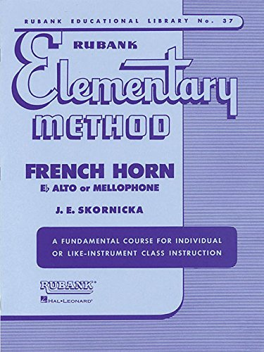 Rubank Elementary Method - French Horn in F or E-Flat and Mellophone (Rubank Educational Library) (1989-03-01)