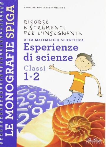 Risorse e strumenti per l'insegnante. Esperienze di scienze. Per la 1ª e 2ª classe elementare