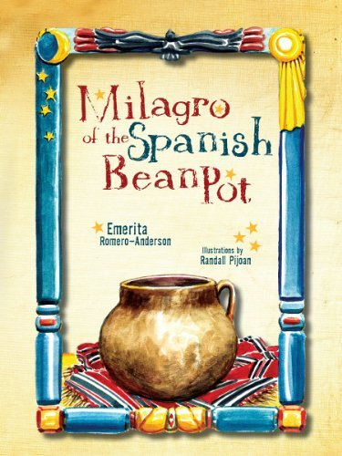 Milagro of the Spanish Bean Pot by Emerita Romero-Anderson (2011-04-15) (Bean Anderson)