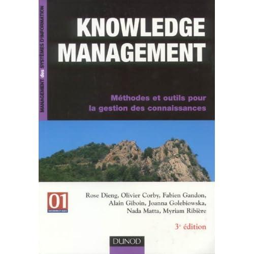 Knowledge management : Méthodes et outils pour la gestion des connaissances