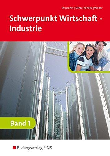 Schwerpunkt Wirtschaft - Industrie nach Ausbildungsjahren für Baden-Württemberg: Band 1: Schülerband