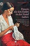 Frauen, die den Faden in der Hand halten: Handarbeitende Damen, Bürgersmädchen und Landfrauen von Rubens bis Hopper (Elisabeth Sandmann im it)