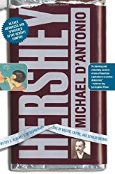 (HERSHEY: MILTON S. HERSHEY'S EXTRAORDINARY LIFE OF WEALTH, EMPIRE, AND UTOPIAN DREAMS) BY D'ANTONIO, MICHAEL(AUTHOR)Paperback Jan-2007