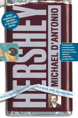 hershey-milton-s-hersheys-extraordinary-life-of-wealth-empire-and-utopian-dreams