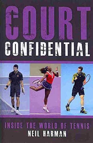 [Court Confidential: Inside the World of Tennis] (By: Neil Harman) [published: April, 2014]