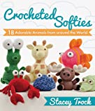 Best Animal World Mooses - Crocheted Softies: 18 Adorable Animals from around the Review