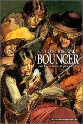 Bouncer, Tome 1 : Un diamant pour l'au-delà de Boucq,Alexandro Jodorowsky ( 20 juin 2001 )