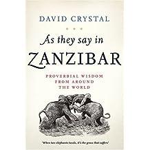 As They Say in Zanzibar by David Crystal (2006-10-02)