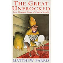 The Great Unfrocked: Two Thousand Years of Church Scandal