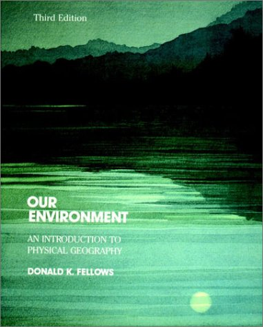 Our Environment: An Introduction to Physical Geography