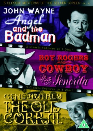 3-classic-westerns-of-the-silver-screen-vol-4-angel-and-the-badman-cowboy-and-the-senorita-the-old-c