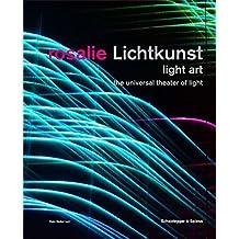 Rosalie Lichtkunst: The Universal Theater of Light