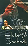 How to Play Flute & Shehnai (English Edition)