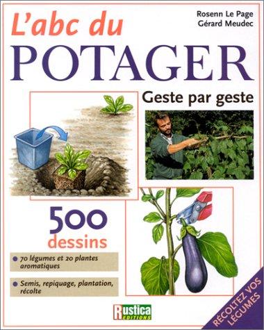 L' ABC du potager : Geste par geste par Rosenn Le Page