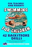 42 Backstroke Drills: For Teachers and Parents (Swimming for Children Book 3)