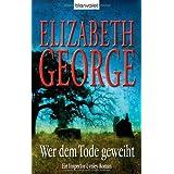 Wer dem Tode geweiht: Ein Inspector-Lynley-Roman von George. Elizabeth (2010) Gebundene Ausgabe