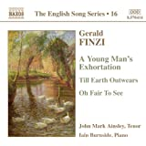 Finzi: A Young Man's Exhortation; Till Earth Outwears; Oh Fair To See