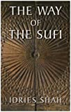 The Way of the Sufi by Idries Shah (2004-07-06)