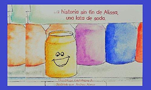 La Historia sin fin de Alissa.: Una lata de soda  por GUADALUPE  CASTELLANOS
