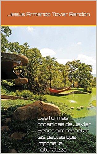 Las formas orgánicas de Javier Senosiain: respetar las pautas que impone la naturaleza